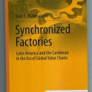 SYNCHRONIZED FACTORIES Latin America and the Caribbean Global Value Chains