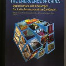 THE EMERGENCE OF CHINA Opportunities and Challenges for Latin America -ed Devlin