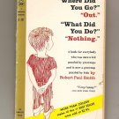 WHERE DID YOU GO? OUT WHAT DID YOU DO? NOTHING  Smith 1957 Pocket paperback PB