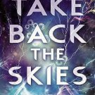 Take Back the Skies by Lucy Saxon (2014, Hardcover)  NEW!  Young Adult YA