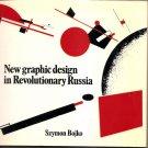 New Graphic Design in Revolutionary Russia - Book, Szymon Bojko, Praeger 1972