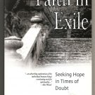 Faith in Exile: Seeking Hope in Times of Doubt - Joseph Kelley NEW