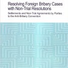 RESOLVING FOREIGN BRIBERY CASES WITH NON-TRIAL RESOLUTIONS - OECD, 2019