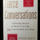 Fierce Conversations: Achieving Success at Work and in Life by Susan Scott