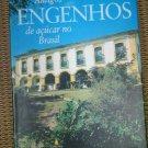 Antigos Engenhos De Açúcar No Brasil