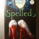 SPELLED - Betsy Schow - YA Teen Fiction - NEW