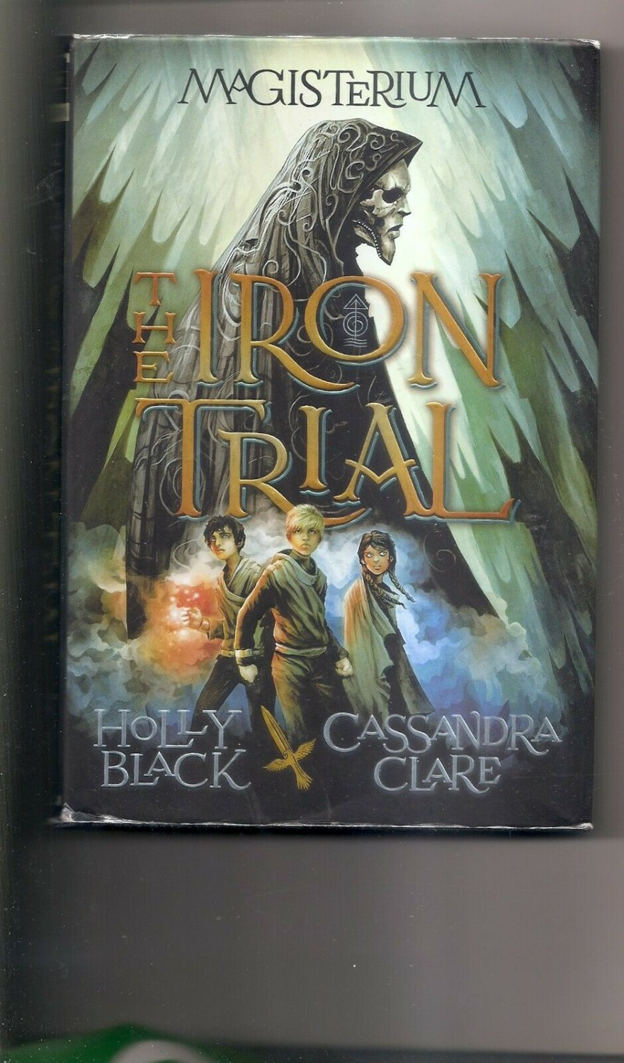 The Iron Trial by Cassandra Clare and Holly Black - Magisterium series NEW