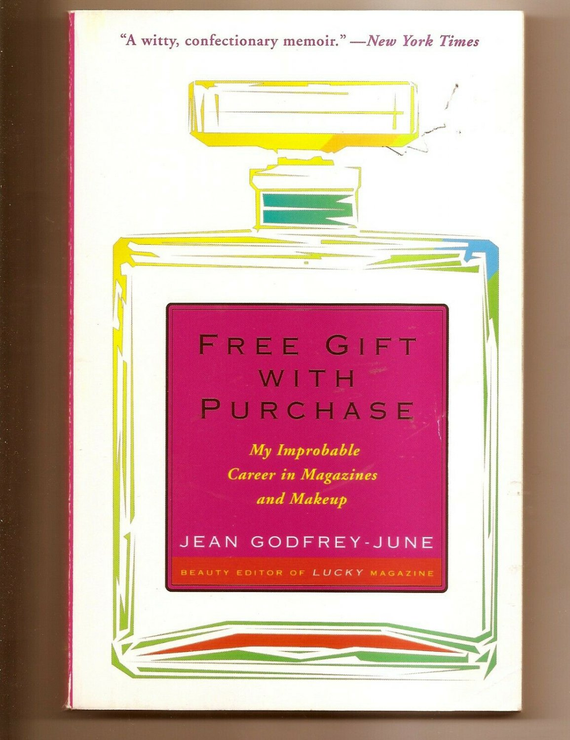 Free Gift with Purchase : My Improbable Career in Magazines and Makeup