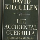 The Accidental Guerrilla: Fighting Small Wars in the Midst of a Big One: New