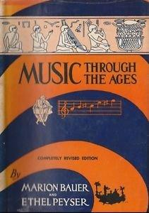 Rare Copy MUSIC THROUGH THE AGES, Bauer & Peyser, G.P. Putnam's Sons 1946 HCDJ
