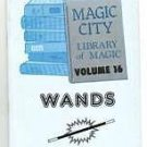 WANDS BOOK #16 Magic City Trick CloseUp Magician Prop
