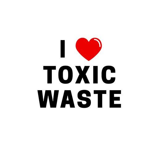 Real genius - I love toxic waste