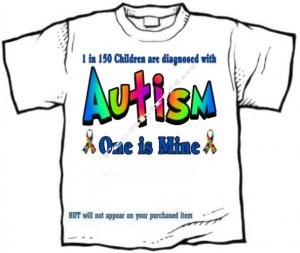 T-shirt, Autism, 1 in 150 are diagnosed, ONE IS MINE - (youth & Adult Sm - xLg)
