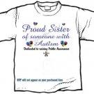 T-shirt, PROUD SISTER, Raising Public Autism Awareness - (Adult 4xLg - 5xLg)