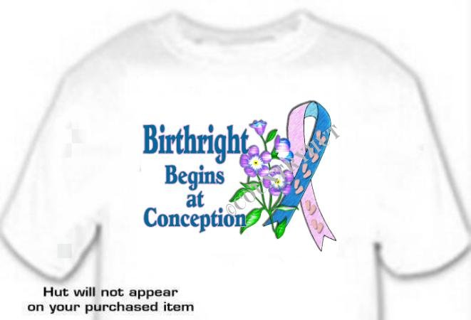 T-Shirt BIRTHright, BEGINS at CONCEPTION Pro Life - (youth & Adult Sm - xLg)
