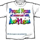 T-Shirt , Autism Awareness PROUD NANA #3 - (youth & Adult Sm - xLg)