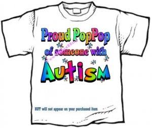 T-Shirt , Autism Awareness PROUD POP POP  #3 - (youth & Adult Sm - xLg)