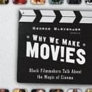 Why We Make Movies : Black Filmmakers Talk about the Magic of Cinema (Alexander)