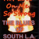 Hot Love On Me So Strong The Blues of South L.A. Documentary Film (NEW DVD)