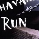 Havana Run by Les Standiford (Hardcover)
