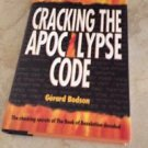 Cracking the Apocalypse Code : The Prophecies of the Last Book of the Bible:...