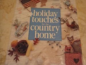 Holiday Touches for the Country Home Hardcover Multi Crafts Leisure Arts