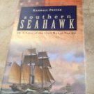 Southern Seahawk A Novel of the Civil War At Sea by Randall Peffer (Hardcover)