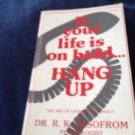 if your life is on hold .. hang up by Dr Alsofrom softcover