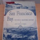 San Francisco Bay - A Pictorial Maritime History (Hardcover 1957) illustrated