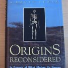 Origins Reconsidered : In Search of What Makes Us Human by Richard E. Leakey...