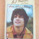 Home Where I Belong by B.J. Thomas w/Jerry B. Jenkins 1978