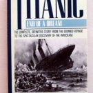 The Titanic : End of a Dream by Wyn C. Wade (1986) electrifying historic account