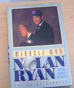 Miracle Man : Nolan Ryan, the Autobiography by Nolan Ryan & Jerry Jenkins.1992..