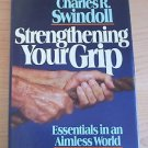 Strengthening Your Grip by Charles R. Swindoll (1984, Hardcover) Christian Life