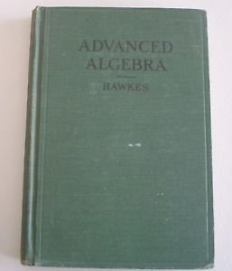 Advanced Algebra (hardcover 1928) Original