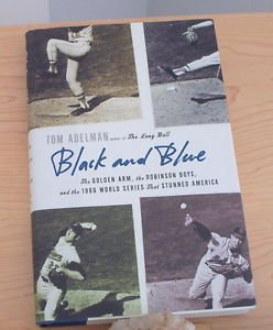 Black and Blue : Sandy Koufax, the Robinson Boys, and the World Series That...