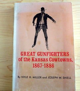 Great Gunfighters of the Kansas Cowtowns, 1867-1886 by Miller and Snell  vintage