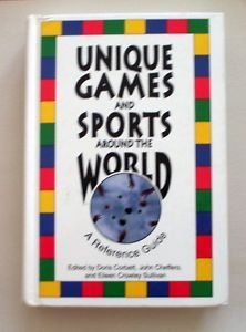 Unique Games and Sports Around the World : multicultural awareness 300 games
