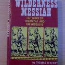 Wilderness Messiah The Story of Hiawatha and the Iroquois  anthropological resea
