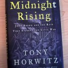 Midnight Rising : John Brown and the Raid That Sparked the Civil War by Tony...