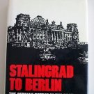 Stalingrad to Berlin : The German Defeat in the East by Earl Frederick Ziemke...