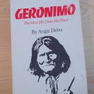 Geronimo : The Man, His Time, His Place by Angie Debo (1982, Paperback) 3rd Prin