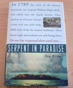 Serpent in Paradise : Among the People of the Bounty by Dea Birkett (1997) 1st e