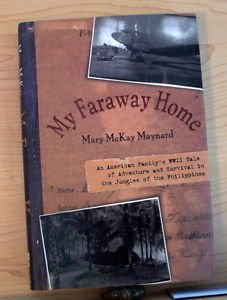 My Faraway Home : An American Family's WWII Tale of Adventure and Survival in...