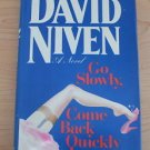Go Slowly, Come Back Quickly by David Niven (1981, Hardcover) stated 1st edition