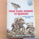 From Pearl Harbor to Okinawa: The War In The Pacific: 1941-45 by Bruce Bliven Jr