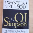 I Want to Tell You by O. J. Simpson (1995, Hardcover) mint collectible first ed
