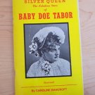 Silver Queen : The Fabulous Story of Baby Doe Tabor by Caroline Bancroft.1982..