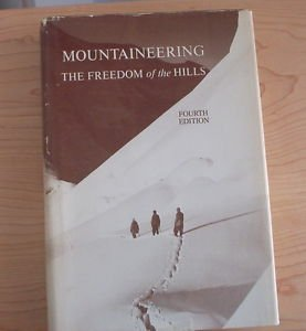 Mountaineering : The Freedom of the Hills (1982, Hardcover) 4 Edition