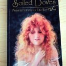 Soiled Doves : Prostitution in the Early West by Anne Seagraves (1994) Americana